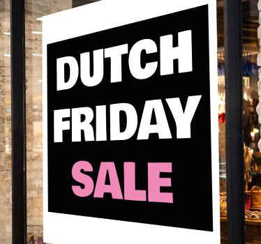 De perfecte manier om iedereen op de hoogte te brengen van uw Dutch Friday kortingen is met deze geweldige Dutch Friday sale sticker voor etalages.
