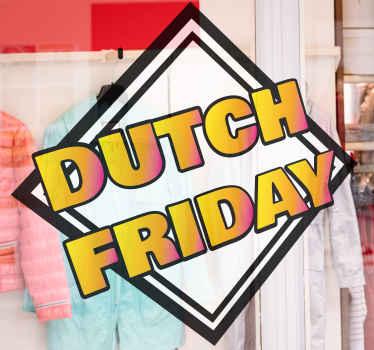 De perfecte Dutch Friday zelfklevende sticker om uw winkel te versieren tijdens deze speciale aanbieding dag waardoor iedereen uw winkel binnenkomt en koopt.