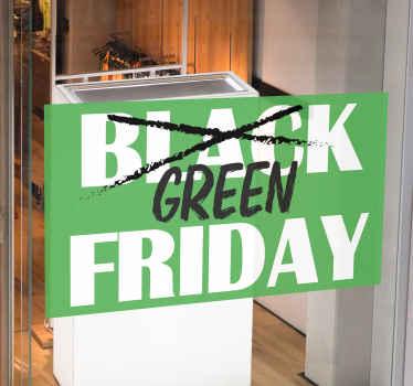 Ja! Het is tijd om die green Friday deals te maken en u kunt deze promo maken met onze mooie decoratieve Green Friday etalage sticker.