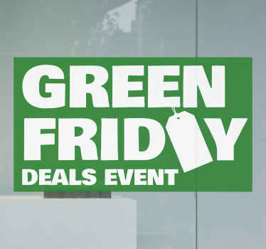 Green Friday deals events  window sticker. Stick this design on the front window space of your shop to promote discount sales.