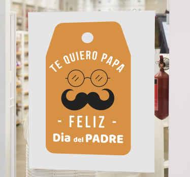 """Pegatina día del padre con formato de etiqueta con gafas y bigote y la frase """"te quiero papá"""" para decorar o para escaparates ¡Compra online ahora!"""