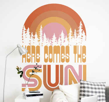 Beautiful decorative vintage texture sunset wall decal. An amazing design  inscribed with the text ''Here comes the sun''.
