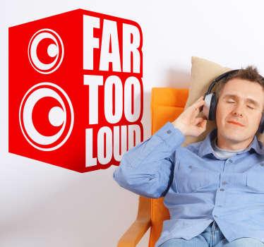 Far too loud Aufkleber