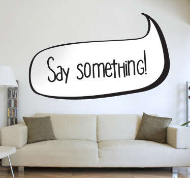 Say Something Decorative Sticker