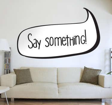 Vinilo decorativo say something