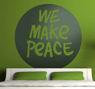 "Wall Stickers - Peace - ""We Make Peace"" text design. Fill your space with positivity.  Decorate walls, appliances, devices and more."