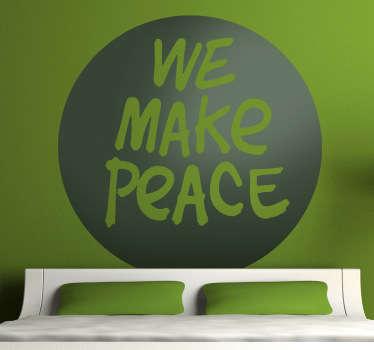 Vinilo decorativo we make peace