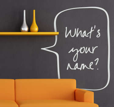"Decorative sticker with the text ""What's your name?"" inspired in comics. Superb to place in your living room."