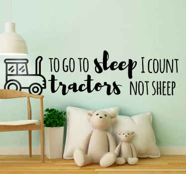 Funny saying tractor sticker for children bedroom. The design illustrates the drawing of a tractor inscribed with the text. Easy to apply and original