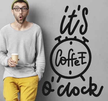 """Sticker with phrase """"It's coffee o'Clock"""" that you can apply on the wall anywhere you want, available in more than 45 colours. Sign up for 10% off."""