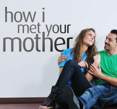 Vinilo con la tipografía oficial de la serie How I met your mother para los fans de esta sitcom.