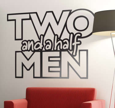 Wandtattoo Two and a half Men