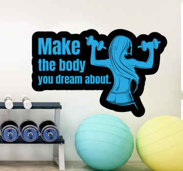 Fitness wall sticker which features the text 'make the body you dream about' next to an image of a woman with dumbbells.
