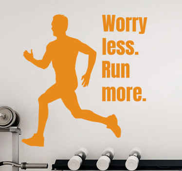 Fitness wall sticker which features the text 'worry less, run more' next to the silhouette of a man running. Easy to apply.