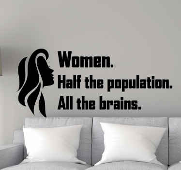 Brain wall sticker which  features the text 'Women. Half the population. All the brains.' with an image of a woman next to it.