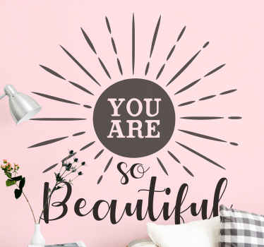 Decorative text wall art vinyl sticker with sentence that reads 'You are so beautiful'. Motivate yourself with this design applied on a special space.