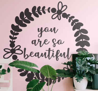 "Decorative wallpaper sticker for your room with the illustration of flowers in gray and the motivational phrase ""You are so beautiful""."