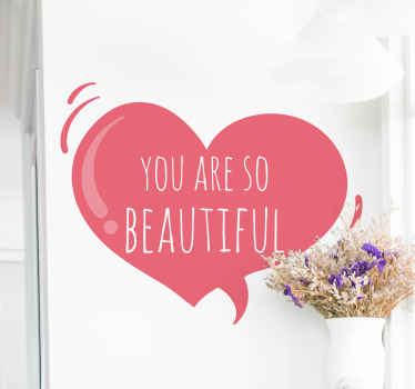 Order this motivational heart wallsticker today and you too can wake up to a decoration telling you just how beautiful you are every day. Buy it now!
