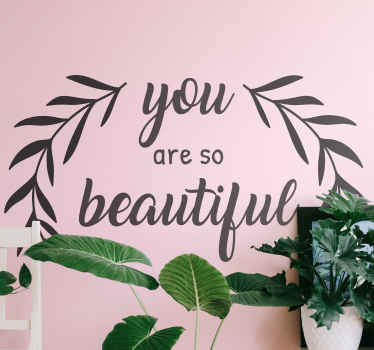 Popular saying text decal with ornamental leaves - It text reads 'You are so beautiful, this design is suitable to decorate any flat wall.