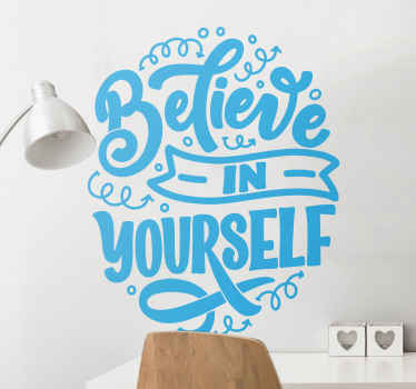 Inspirational wall sticker which features the text 'Believe in yourself' surrounded by streamers and stars. Anti-bubble vinyl.