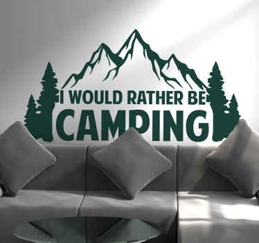 If you would rather be camping in the mountain than waste time on other things then you should buy this nature sticker design with mountain and text.
