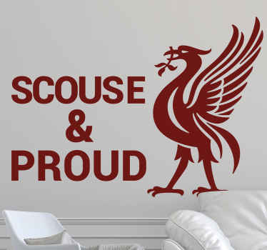 Liverpool bird sticker inscribed with the text ''Scouse and proud''.  The product can be applied on any flat surface and removable.