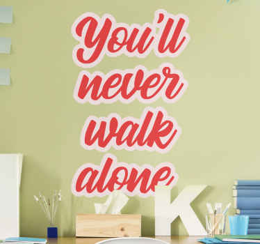 You'll never walk alone Liverpool sticker. A design describing Liverpool symbolic song lyric. It is durable, easy to apply and available in sizes.