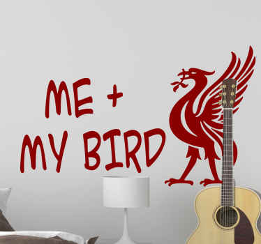 Liverpool bird emblem decal inscribed with text that read ''Me + my bird''. . It is durable, easy to apply and customizable in colour and size.