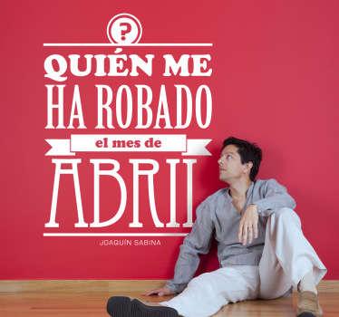 Adhesivo original con un extracto de la canción del reconocido músico Joaquín Sabina.