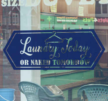 Decorative laundry space vinyl decal with funny sentence that reads 'Laundry today or naked tomorrow'. The colour is customizable and easy to apply.