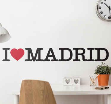 Frase en vinilo para pared I love Madrid para decorar tu casa o cualquier lugar de una manera encantadora mostrando tu amor por Madrid ¡Envío exprés!