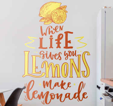 Fruit wall sticker with popular saying text quote - It quote reminds you of the famous saying that says 'When life gives you lemons make lemonade'.