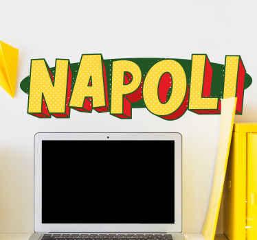 Conception simple et belle d'stickers texte de pays de napoli. Il peut être décoré sur un mur de salon, une chambre, un bureau, etc.