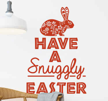 Easter sticker which features the text 'Have a snuggly Easter' with a picture of a rabbit with flowers inside of it. Extremely long-lasting material.