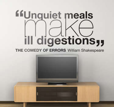 "Wall Quote Art - Quote from one of William Shakespeare´s early plays. ""Unquiet meals make ill digestions"". Wall stickers and decals."