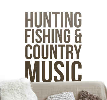 Hunting, fishing & country music wall decal - It is made of quality and durable. Available in custom colours and any size.