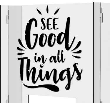 See good in all things window sticker created in lovely font style with fun characters which makes it appear so lovely and elegant.