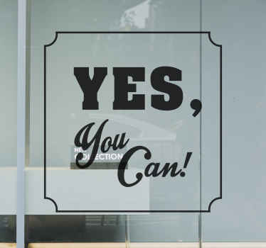 Lovely decorative text decal with text that inspires. It text says ''Yes you can''. The colour is customizable, easy to apply and durable.