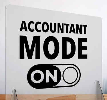 'Accountant mode on' window decal - Lovely office decal to customize the space of an accountant. The colour is customizable and really easy to apply.