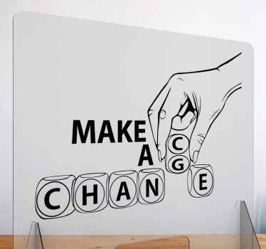 Make a change window sticker - Lovely text sticker with it design in scrabble style and the colour is customizable. Available in any size needed.