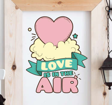"A creative wall sticker with the text ""Love is in the air"" with the drawing design"