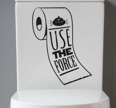 Object vinyl decal design of a toilet paper with  a movie text '' use the ''force''. It is available in any required size.
