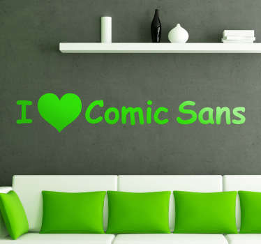 Wall Stickers - I love comic sans text design. Fun and playful feature. Available in various sizes and in 50 colours. Decals.