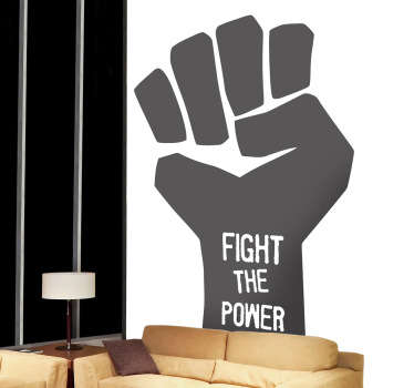 A monochrome wall sticker illustrating a fist with the text 'FIGHT THE POWER'. This text decal is ideal for those with revolutionary thoughts.