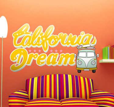 Autocolante decorativo California Dream