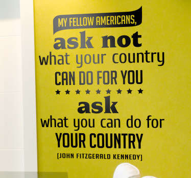 "Wall Art Quotes - ""My fellow Americans, ask not what your country can do for you, ask what you can do for your country""."