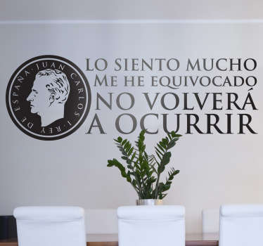 Adhesivo con la famosa frase pronunciada por el monarca español después de su incidente africano.