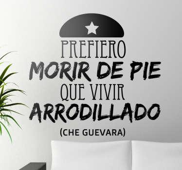 Famosísima frase pronunciada por el líder revolucionario argentino Ernesto Che Guevara. Un adhesivo socialista.