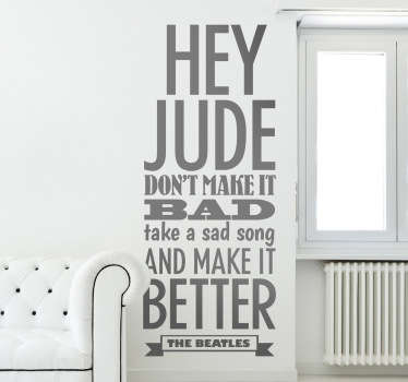 A lyrics wall sticker illustrating few words from the song by the Liverpool group, THE BEATLES. Available in 50 colours.