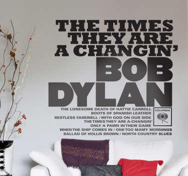 Great text wall sticker from a song composed by the young Bob Dylan. Decorate your studio or living room with this monochrome decal!